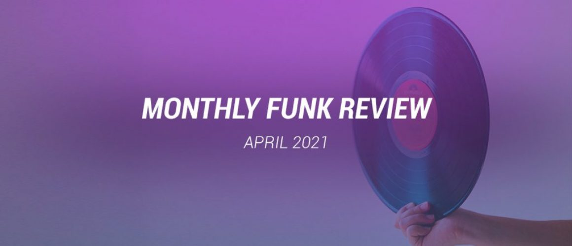 Monthly_Funk _Review_april21